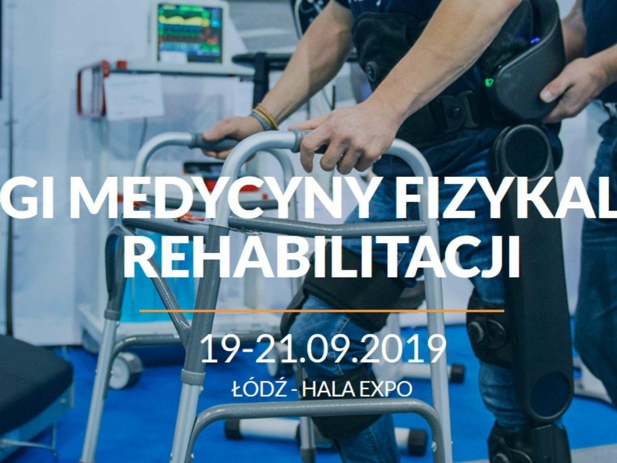 Targi Medycyny Fizykalnej i Rehabilitacji - Łódź, 19-21.09.2019 r.